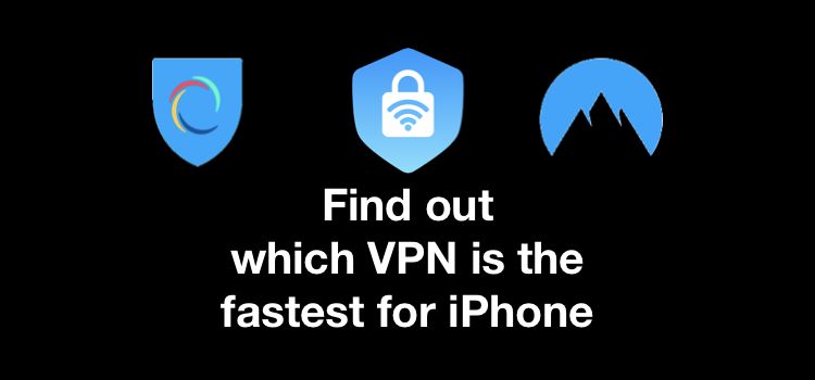 VPN speed Test and comparison - find out the fastest VPN for iPhone