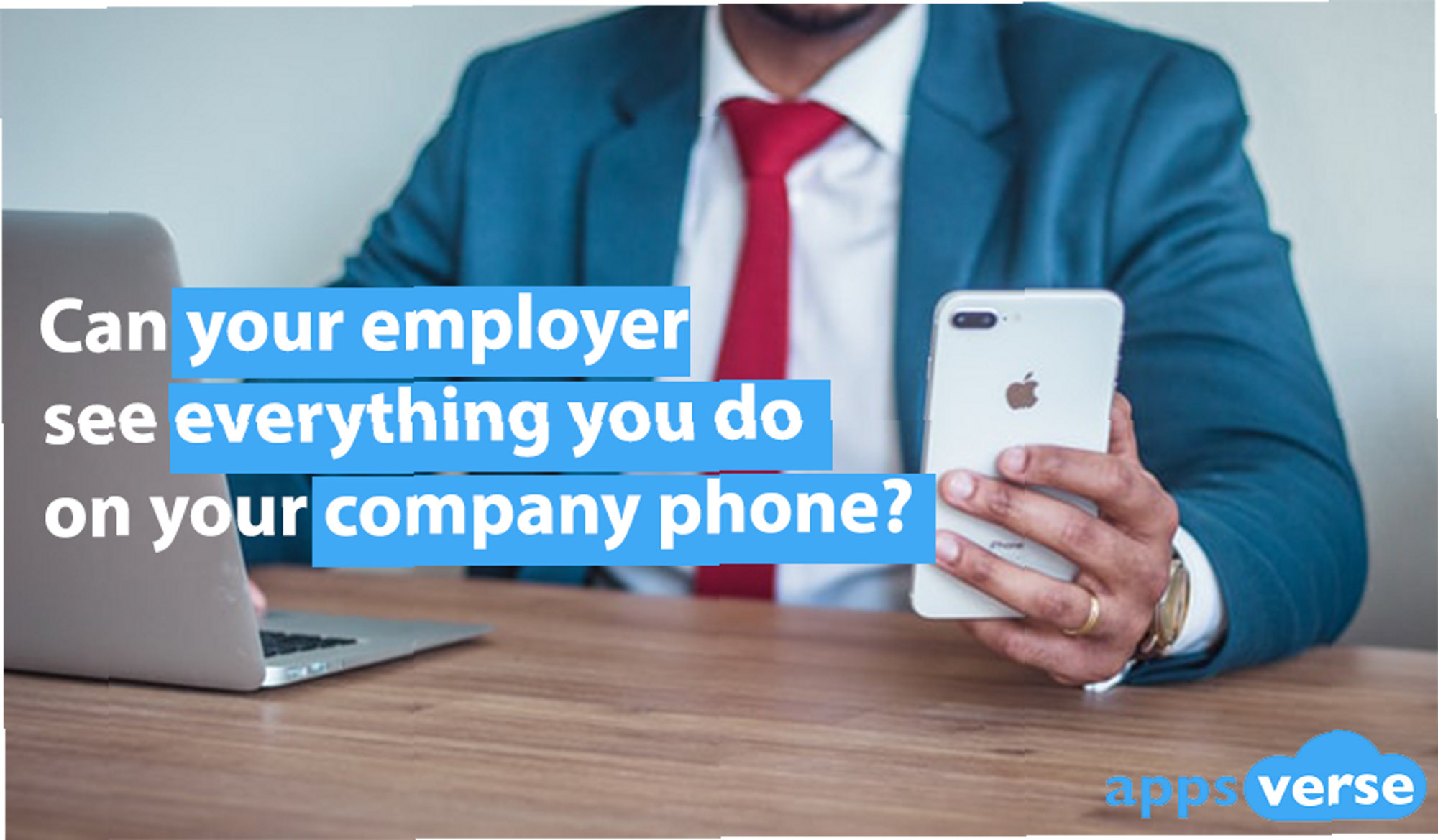 Can your employer see everything you do on your company phone?