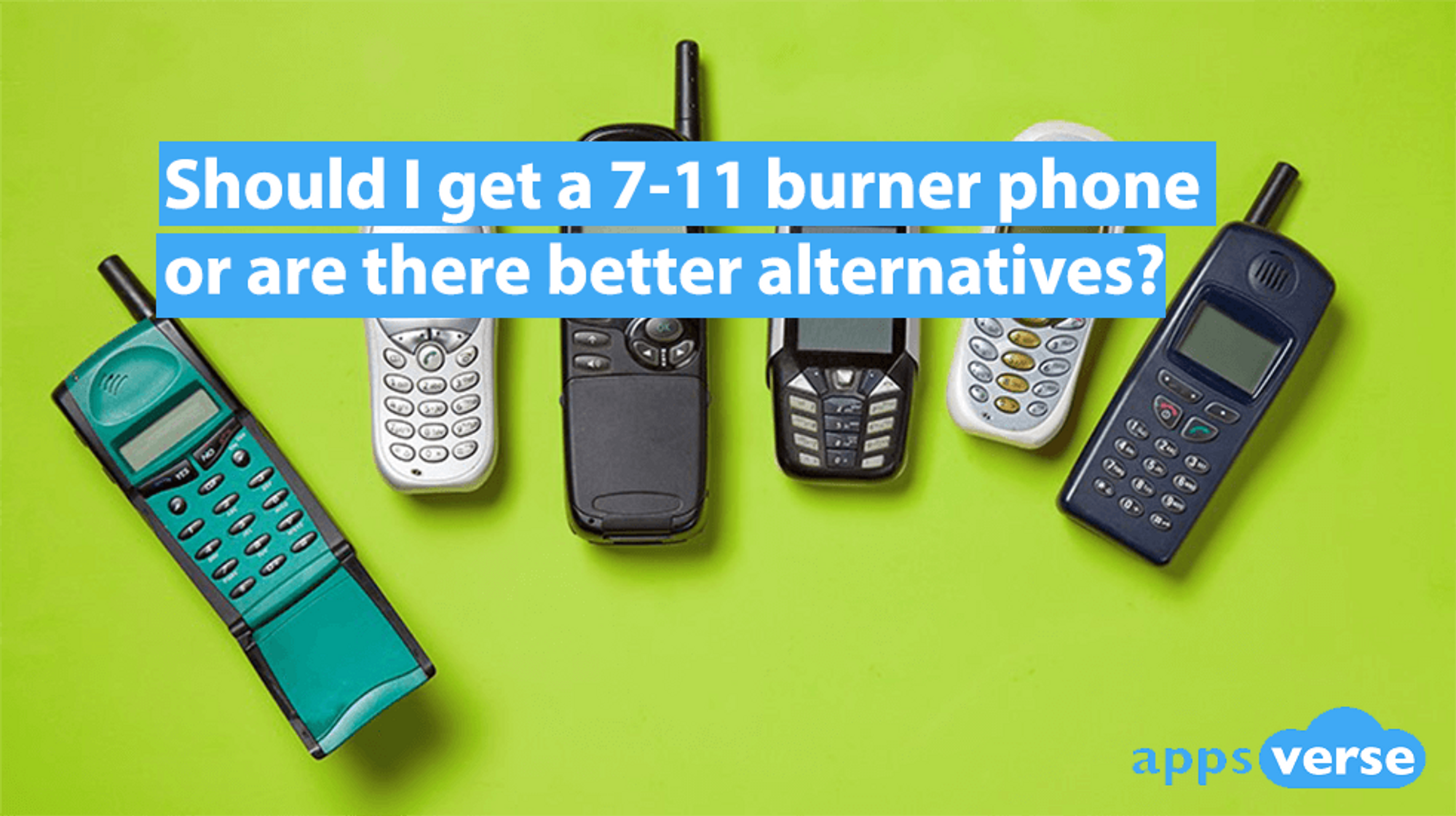 Should I get a 7-11 Burner Phone or are there better alternatives?
