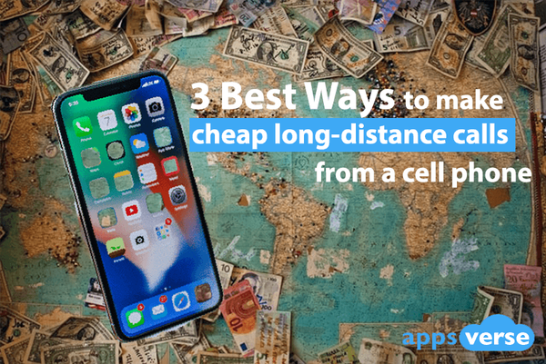 The 3 best ways to make cheap long distance calls from a cell phone